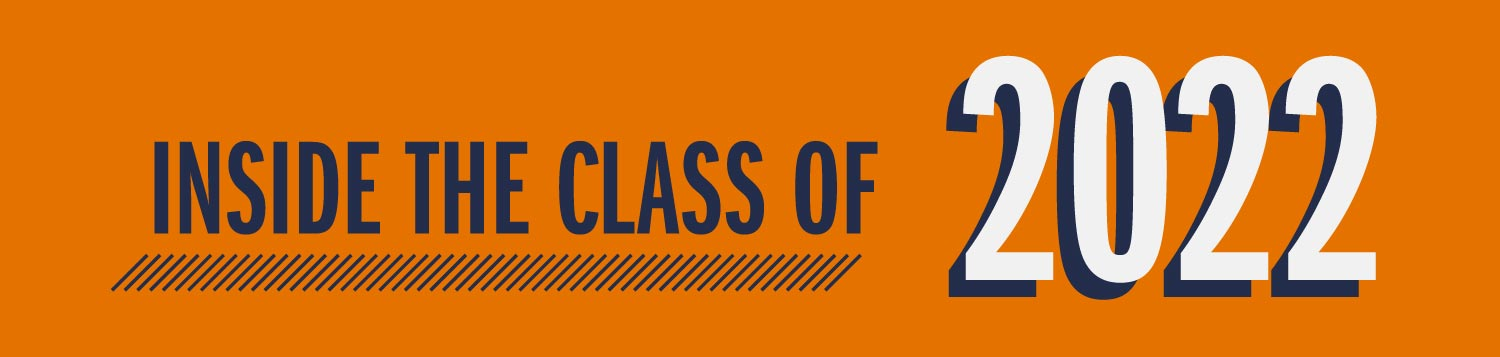 Inside the Class of 2022