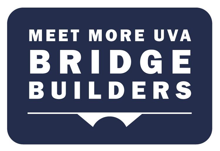 Meet More UVA Bridge Builders