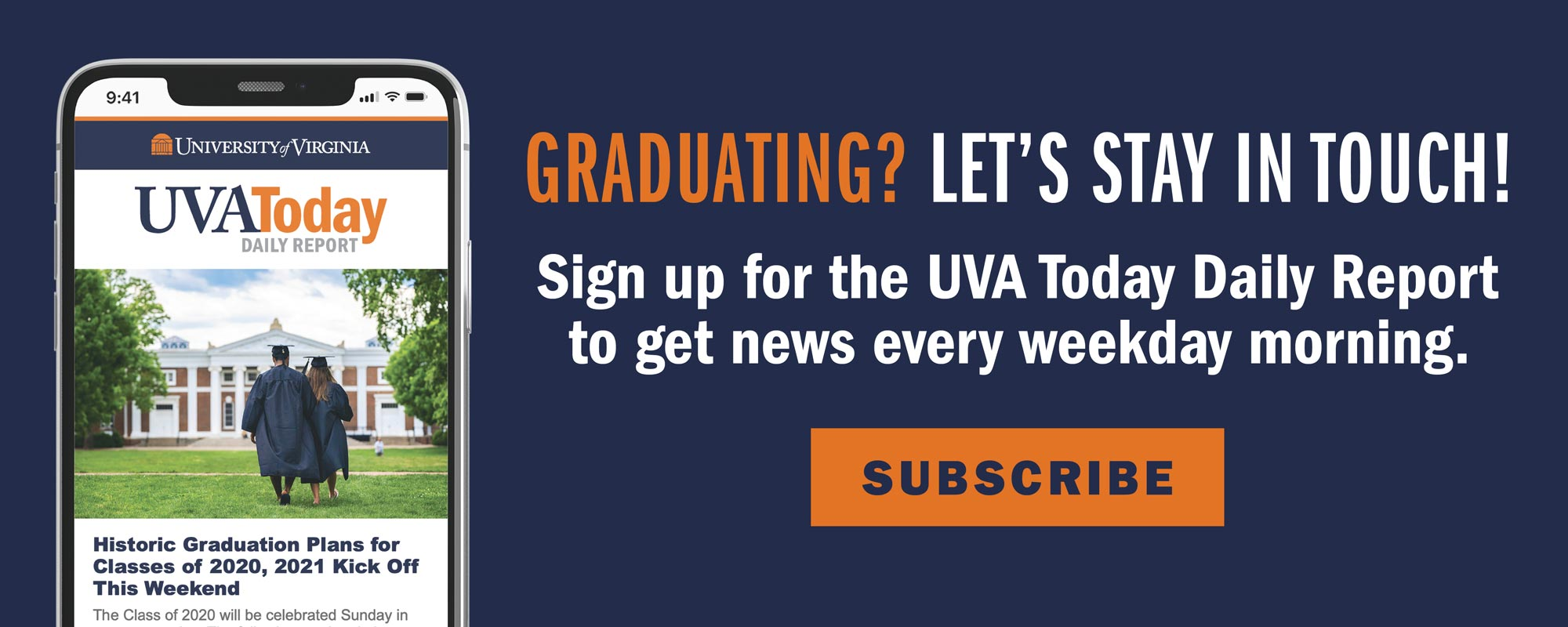 Graduating? Let's stay in touch! Sign up for the UVA Today Daily Report to get news every weekday morning. Subscribe.