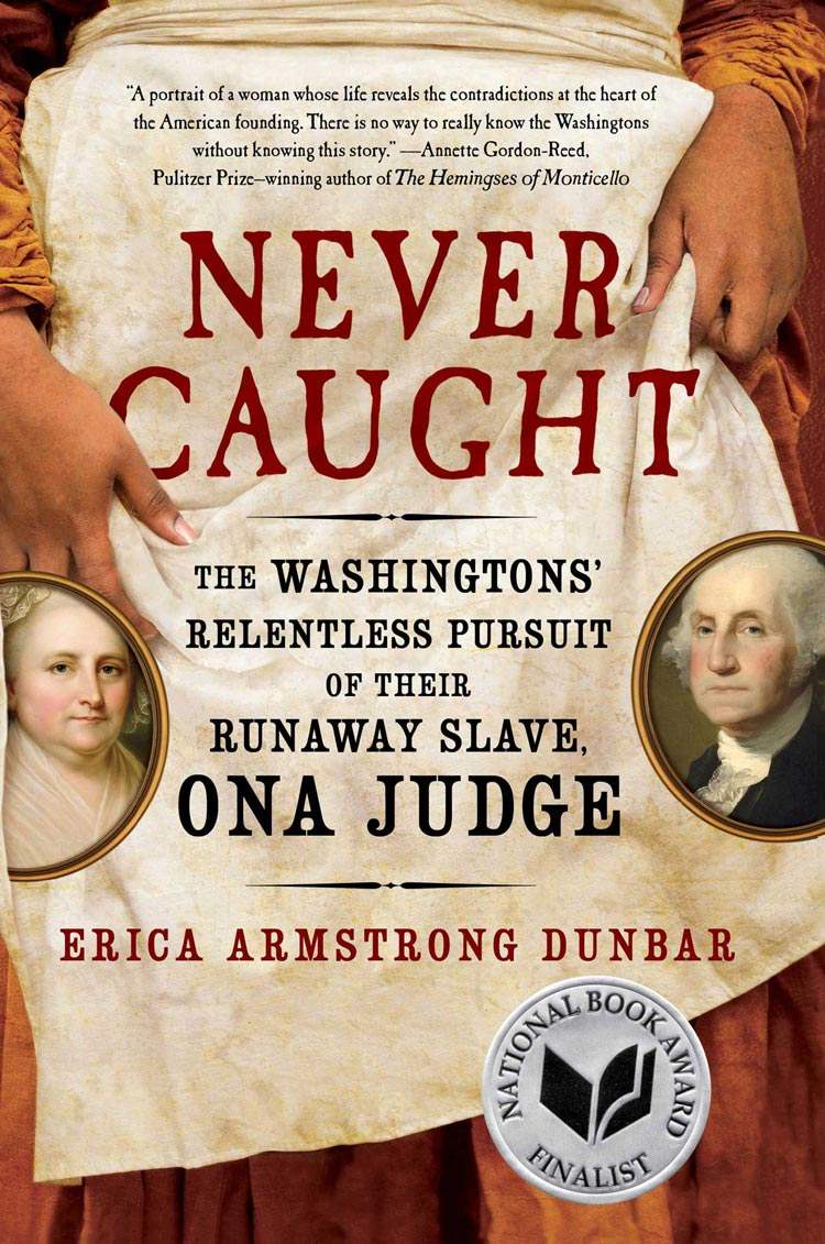 Historian Erica Armstrong Dunbar's latest book tells the story of how slave Ona Judge got away from George and Martha Washington.
