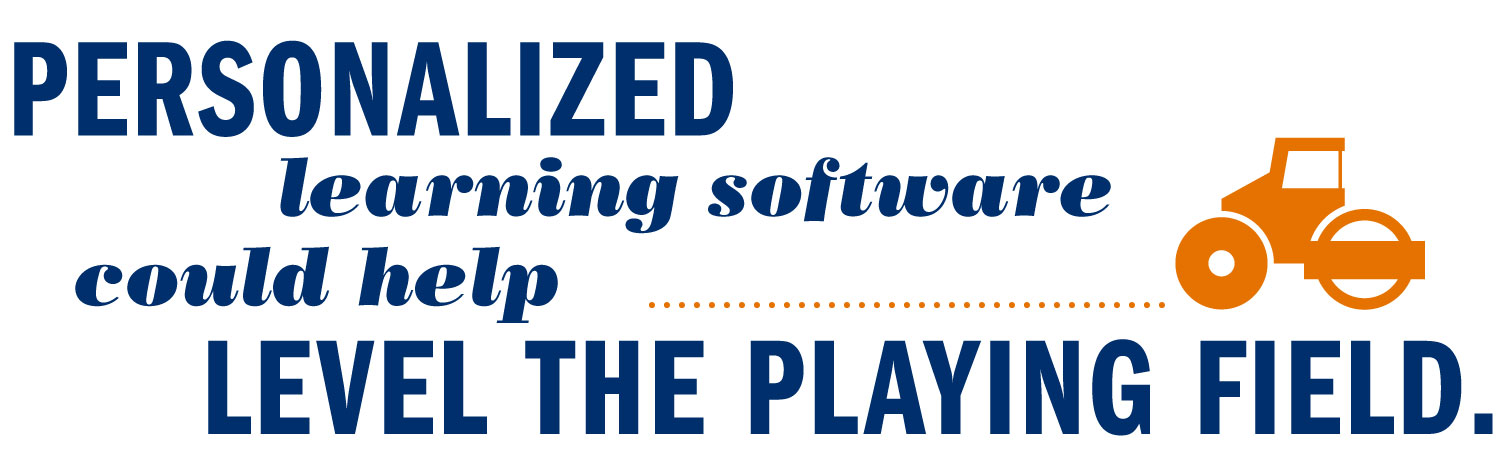 Personalized learning software could help level the playing field.