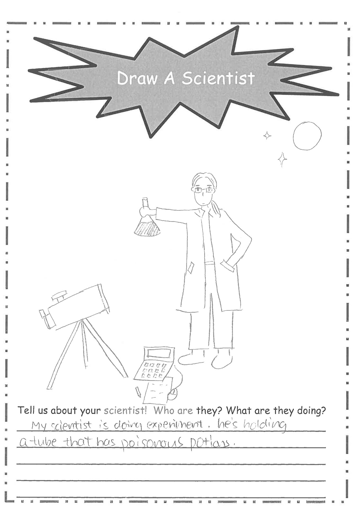 """A child's drawing of a white male scientist, reading """"Draw a scientist. Tell us about your scientist! Who are they? What are they doing? My scientist is doing an experiment. He's holding a tube that has poisonous potions."""""""