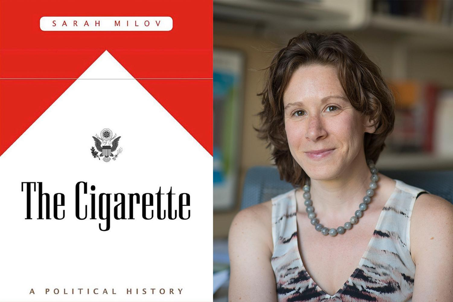 Sarah Milov, The Cigarette: A Political History