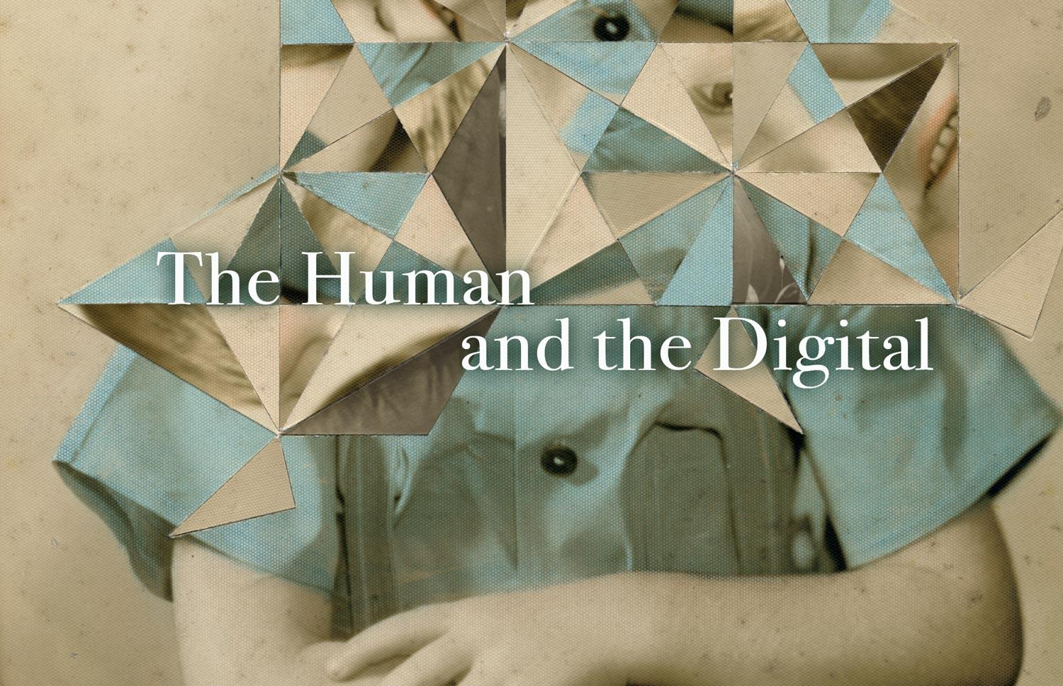 The Human and the Digital: New From The Hedgehog Review This Spring