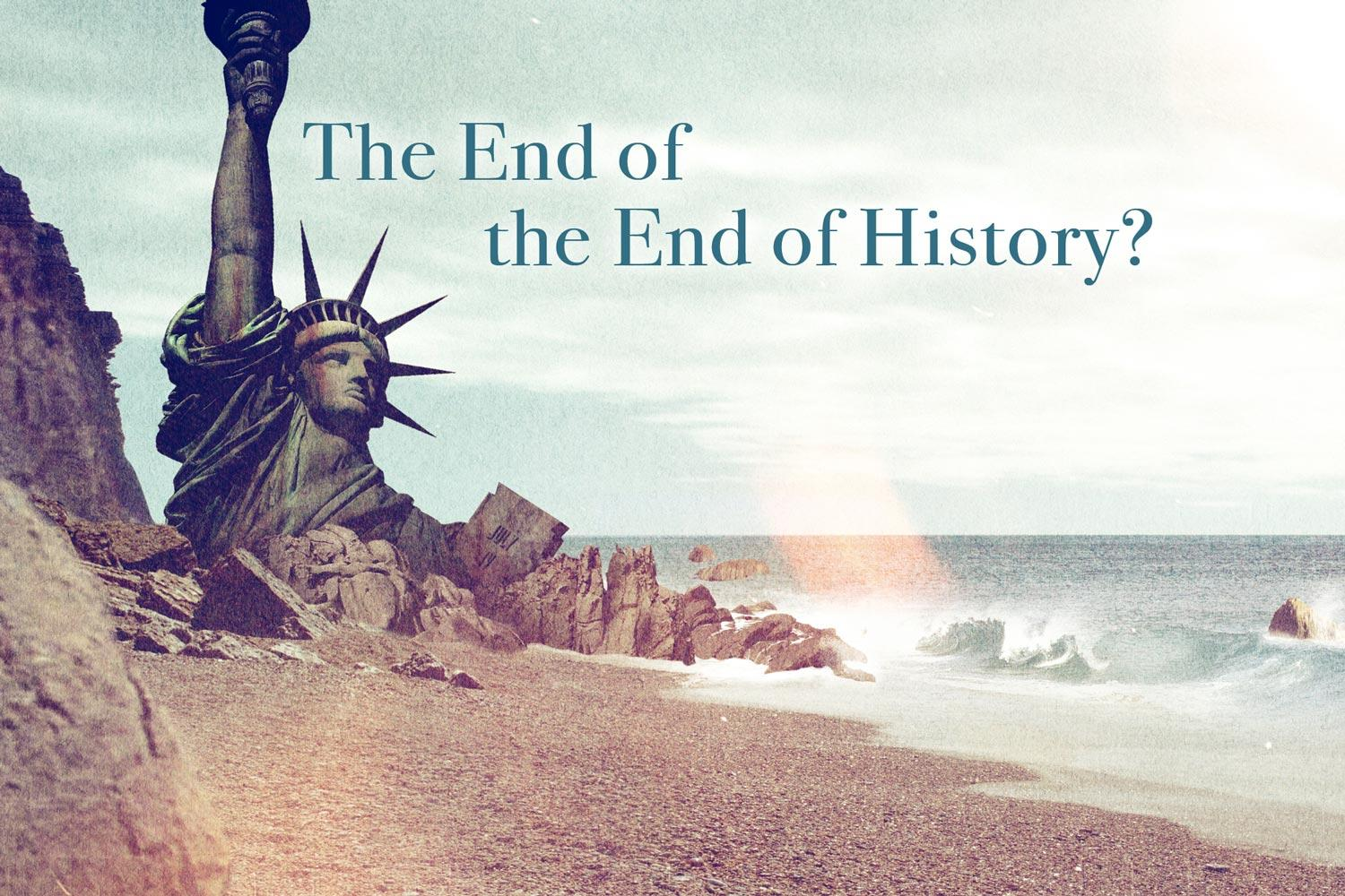 The End of the End of History?