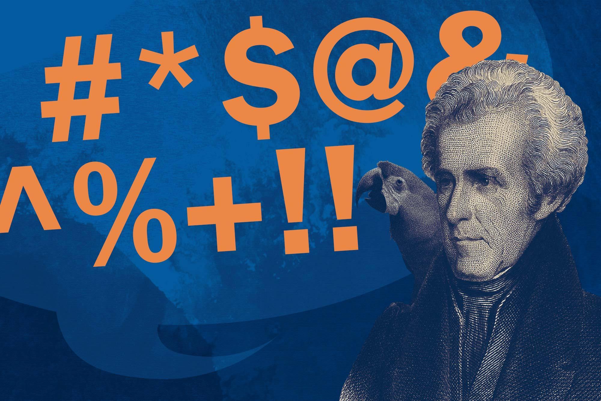 President Andrew Jackson's swearing parrot.