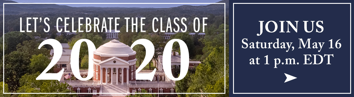 Let's celebrate the class of 2020. Join us Saturday, May 16 at 1 p.m. EDT